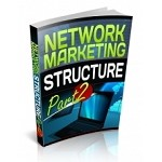 Network Marketing Structure Part 2 (PLR)