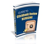 Guide to ClickBank Review Blogging (PLR)
