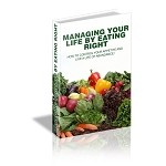 Managing Your Life By Eating Right - PLR