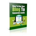 How To Use Your Blog To Generate Leads - PLR