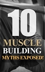 10 Muscle Building Myths Exposed (PLR / MRR)