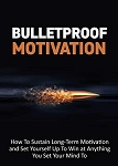 Bulletproof Motivation (MRR)