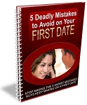 5 Deadly Mistakes To Avoid On Your First Date (PLR / MRR)