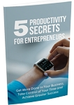 5 Productivity Secrets For Entrepreneurs (PLR / MRR)