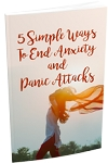 5 Simple Ways To End Anxiety Attacks (PLR / MRR)