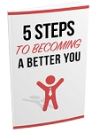 5 Steps To Become A Better You (PLR / MRR)