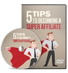 5 Tips To Becoming A Super Affiliate (RR)