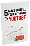 5 Ways To Build Your Authority on YouTube (PLR / MRR)