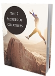 The 7 Secrets Of Greatness (PLR / MRR)