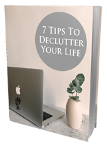 7 Tips To Declutter Your Life (PLR / MRR)