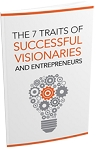7 Traits Of Successful Visionaries (PLR / MRR)