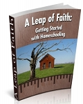 A Leap of Faith: Getting Started with Homeschooling (PLR / MRR)