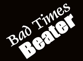Bad Times Beater (PLR)
