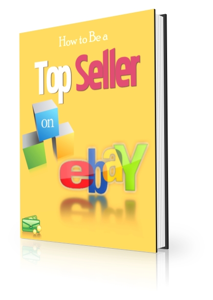 How to Be a Top Seller on eBay (PLR)