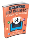 How to Build a Huge Mailing List as Simple as Possible (PLR / MRR)