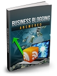 Business Blogging Answered  (PLR)