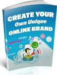 Create Your Own Unique Online Brand (PLR/MRR)