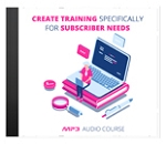 Create Training Specifically For Subscriber Needs (PLR/MRR)