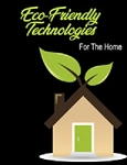 New Eco-Friendly Technologies for Your Home (PLR / MRR)