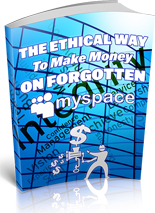 The Ethical Way To Make Money On Forgotten MySpace (PLR/MRR)