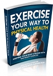 Exercise Your Way To Physical Health (MRR)