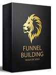 Funnel Building Signature Series