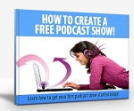 How to Create A Free Podcast Show (PLR)