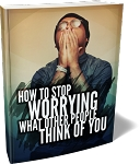 Stop Worrying What Other People Think Of You (PLR / MRR)