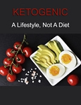 Ketogenic: A Lifestyle Not a Diet (PLR/MRR)