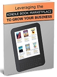 Leveraging The Kindle Book Marketplace (PLR / MRR)