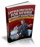 List Building Basics For Newbie Internet Marketers (PLR)