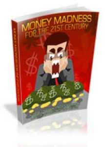 Money Madness For The 21st Century (MRR)