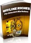 Offline Riches For Internet Marketers (PLR/MRR)