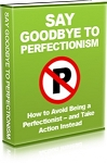 Say Goodbye To Perfectionism (PLR / MRR)