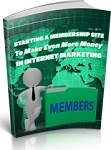 Starting A Membership Site To Make Even More Money In Internet Marketing (PLR/MRR)