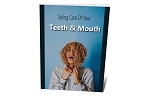 Taking Care of Your Teeth and Mouth (PLR)