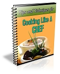Tips And Techniques For Cooking Like A Chef (PLR / MRR)