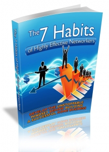 The 7 Habits Of Highly Effective Networkers (MRR)
