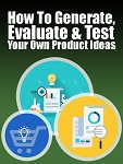 Generate, Evaluate and Test Your Own Product Ideas - PLR