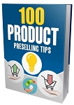 100 Product Preselling Tips (PLR / MRR)