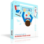 Practical Guide to Working From Home