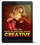 Tips On How To Become More Creative (PLR / MRR)