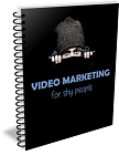 Video Marketing for Shy People (PLR / MRR)