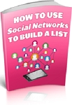Use Social Networks To Build A List (PLR/MRR)