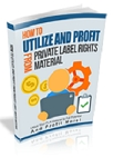 Utilize And Profit From Private Label Rights Material (RR)