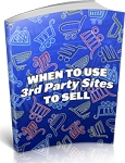 When To Use 3rd Party Sites To Sell (PLR / MRR)