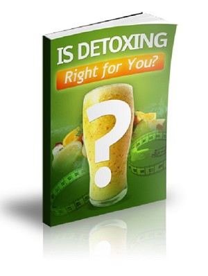 Is Detoxing Right For You (PLR / MRR)