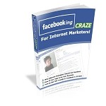 Facebook Craze for Internet Marketers (PLR / MRR)