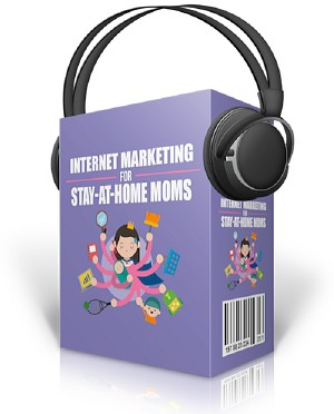 Internet Marketing For Stay At Home Moms (PLR / MRR)