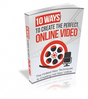 10 Ways to Create The Perfect Online Video	(BRR)